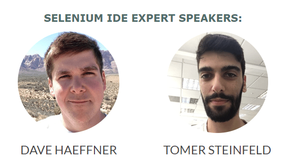Dave Haeffner and Tomer Steinfeld - software developers @ Applitools. and full-time maintainers of Selenium IDE