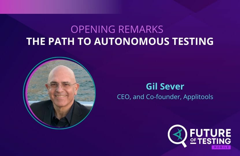 Opening Remarks | The Path to Autonomous Testing | Gil Sever