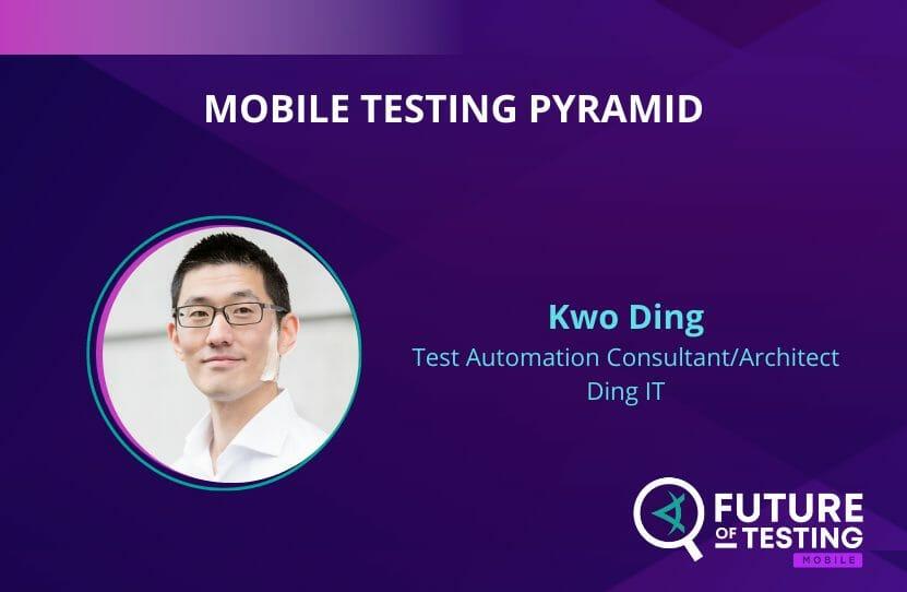 Mobile Testing Pyramid   Kwo Ding
