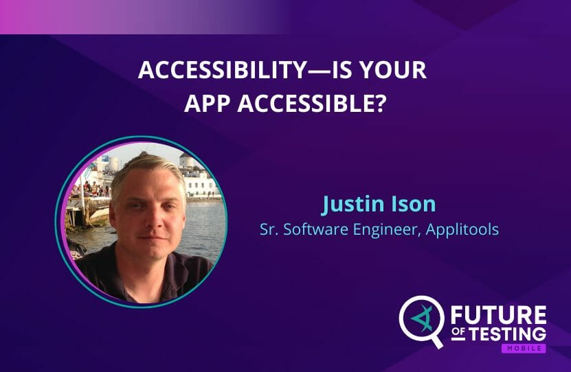 Accessibility-Is Your App Accessible? | Justin Ison