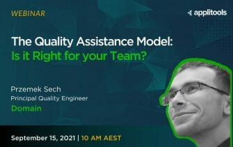 The Quality Assistance Model: Is it Right for Your Team?