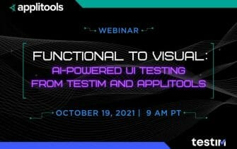 Functional to Visual: AI-Powered UI Testing from Testim and Applitools